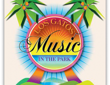 Los Gatos Music in the Park begins Sunday!!!
