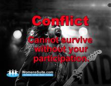 Conflict Cannot survive Without your participation