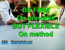 BE FIRM On principle BUT FLEXIBLE On method
