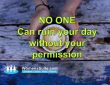 NO ONE Can ruin your day Without your permission
