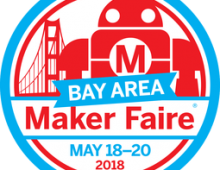 Maker Faire Bay Area: May 18-20, 2018, San Mateo, CA