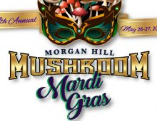 Morgan Hill Mushroom Mardi Gras Dates: May 26–27, 2018