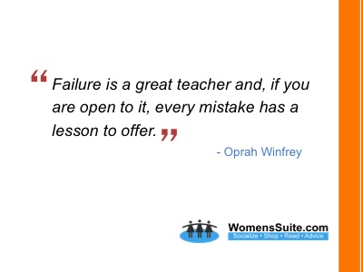 Failure is a great teacher and, if you are open to it, every mistake has a lesson to offer.