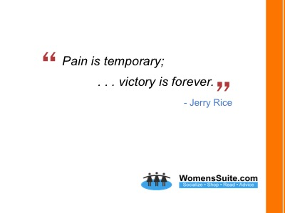Pain is temporary; . . . victory is forever