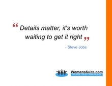 Details matter, it's worth waiting to get it right - Steve Jobs