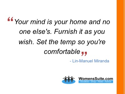 Your mind is your home and no one else's. Furnish it as you wish. Set the temp so you're comfortable