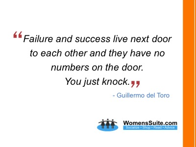 Failure and success live next door to each other and they have no numbers on the door. You just knock.