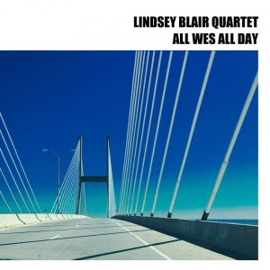 """All Wes All Day"" by the Lindsey Blair Quartet"