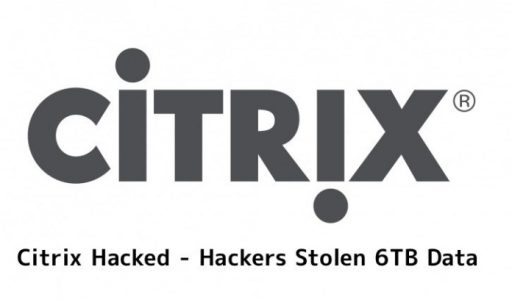 Citrix Internal Network Breached – Terabytes of Sensitive Data Stolen by Iranian Hackers