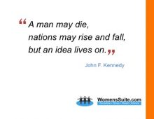 A man may die, nations may rise and fall, but an idea lives on