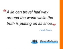 A lie can travel half way around the world while the truth is putting on its shoe.