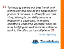 """Technology can be our best friend . . ."" – Steven Spielberg"