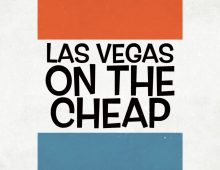 "Checkout the new video & Podcast programs: ""Las Vegas on the Cheap"""
