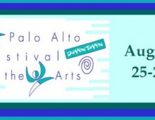 Palo Alto Festival of the Arts, August 24-25, 2019