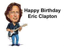 Happy Birthday Eric Clapton, March 30