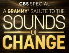 "A GRAMMY Salute To ""The Sounds Of Change"", Mar. 17 at 9:00-11:00 PM, ET/PT on CBS"